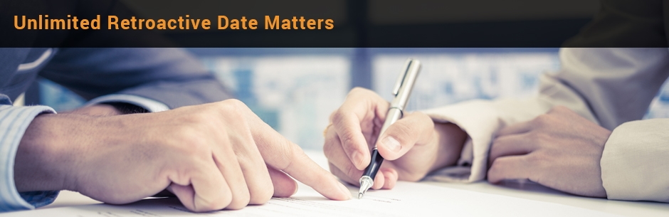 unlimited retroactive date is important for insurance cover